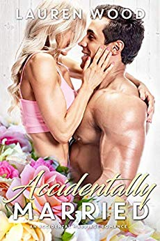 Accidentally Married: An Accidental Marriage Romance