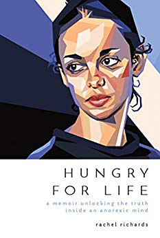 Free: Hungry for Life: A Memoir Unlocking the Truth Inside an Anorexic Mind