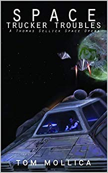 Free: Space Trucker Troubles – A Thomas Sellick Space Opera