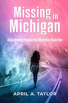 Missing in Michigan: Alexa Bentley Paranormal Mysteries (Book One)