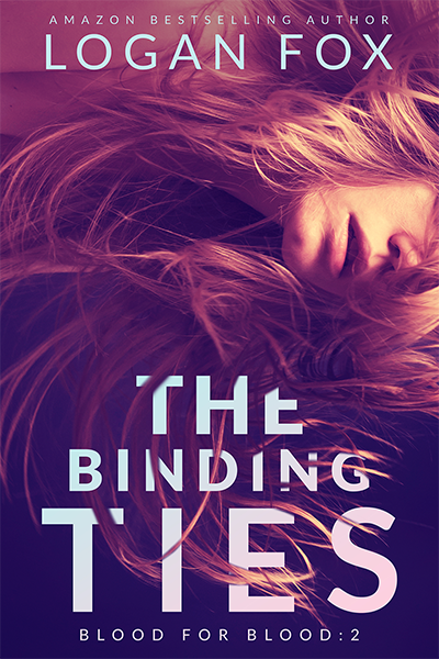 The Binding Ties (Blood for Blood Book 2)