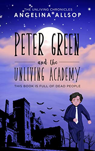 Peter Green and the Unliving Academy