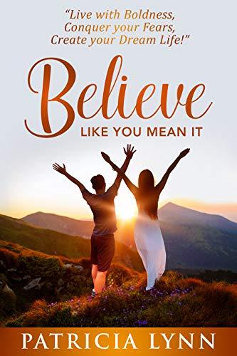 Believe Like You Mean It