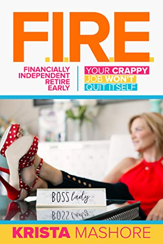 Free: F.I.R.E.: Financially Independent Retire Early