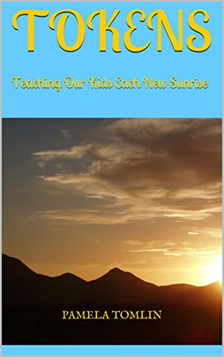 Tokens: Teaching Our Kids Each New Sunrise