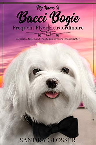 Free: My Name Is Bacci Bogie Frequent Flyer Extraordinaire