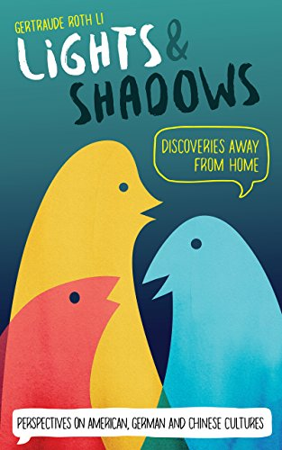 Free: Lights & Shadows: Discoveries Away From Home: Perspectives on American, German and Chinese Cultures