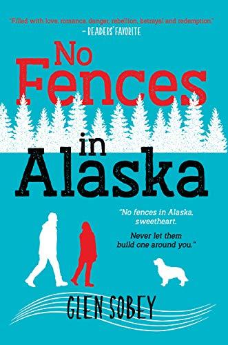 Free: No Fences in Alaska