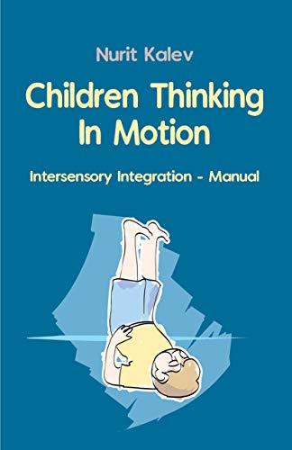 Free: Children Thinking in Motion: Intersensory Integration – Manual
