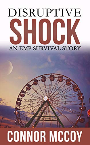 Free: Disruptive Shock: An EMP Survival Story (Book 1)