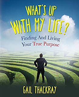Free: What's Up with My Life? Finding and Living Your True Purpose
