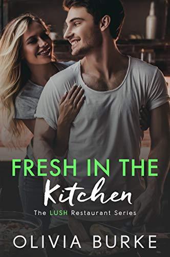 Free: Fresh in the Kitchen (The LUSH Restaurant Series)