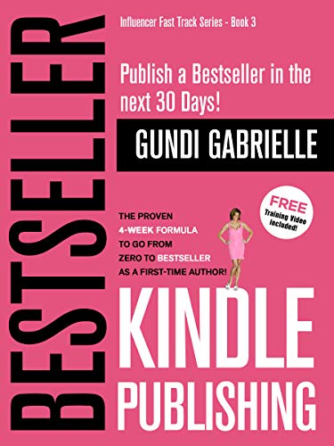 Free: Kindle Bestseller Publishing: Publish a #1 Bestseller in the next 30 Days!