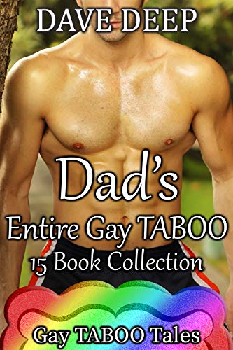 Dad's Entire Gay Taboo Collection (15 Books from Gay Taboo Tales)