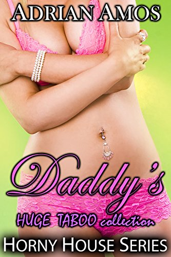Daddy's Huge Taboo Collection (20 books from Horny House Series)