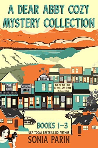 A Dear Abby Cozy Mystery Collection Books 1 – 3: End of the Lane, Be Still My Heart and The Last Ride