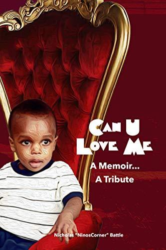 Can U Love Me: A Memoir…A Tribute