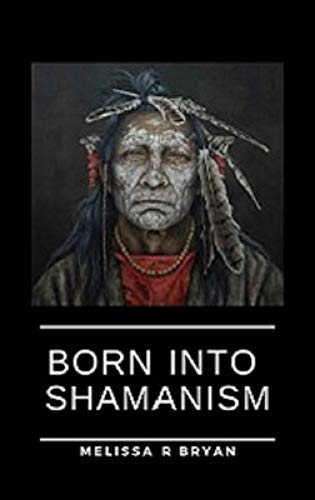 Free: Born Into Shamanism