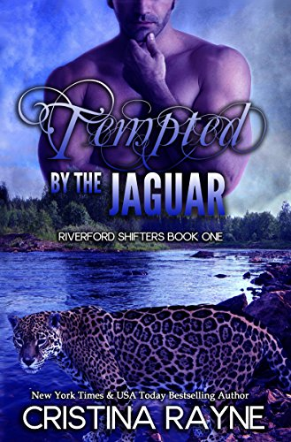 Free: Tempted by the Jaguar (Riverford Shifters Book One)