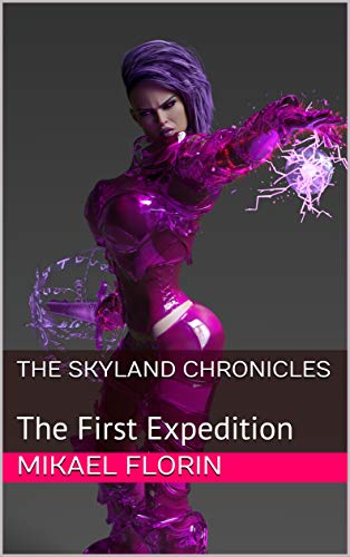 The Skyland Chronicles: The First Expedition