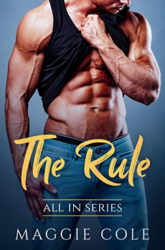 The Rule: All In Series Book 1 – A Billionaire Romance Love Story