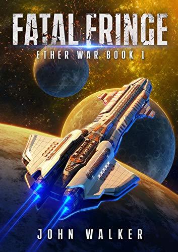 Fatal Fringe: Ether War (Book 1)