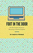 Free: Foot in the Door: My Self-Taught Journey Becoming a Software Engineer
