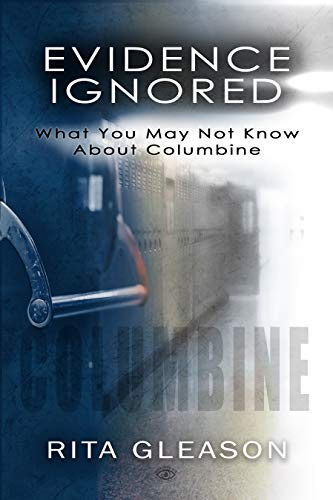 Evidence Ignored: What You May Not Know About Columbine