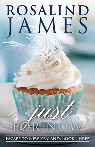 Just For Now (Escape to New Zealand – Book 3)