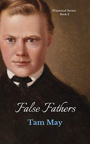 False Fathers (Waxwood Series: Book 1)