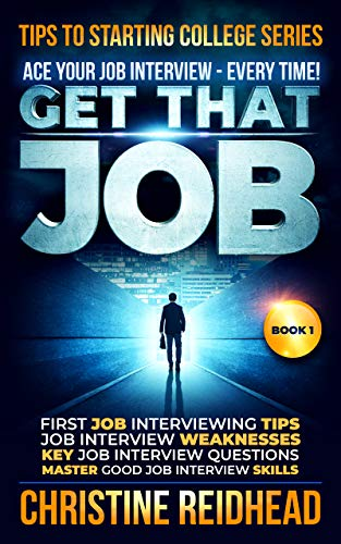 Get That Job! ACE Your JOB Interview – Every Time!