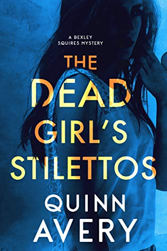 Free: The Dead Girl's Stilettos: A Bexley Squires Mystery