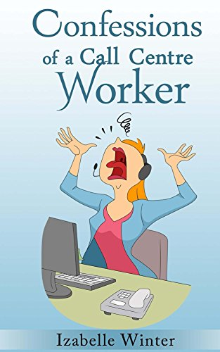 Free: Confessions of a Call Centre Worker