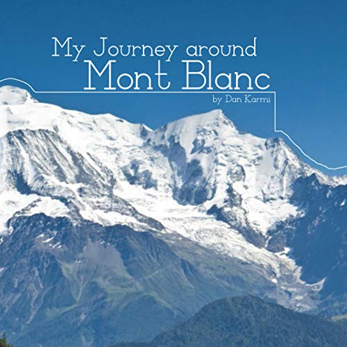 Free: My Journey Around Mont Blanc