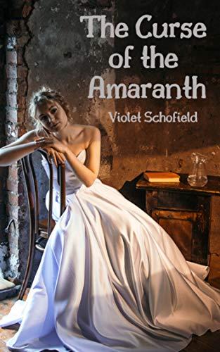 The Curse of the Amaranth