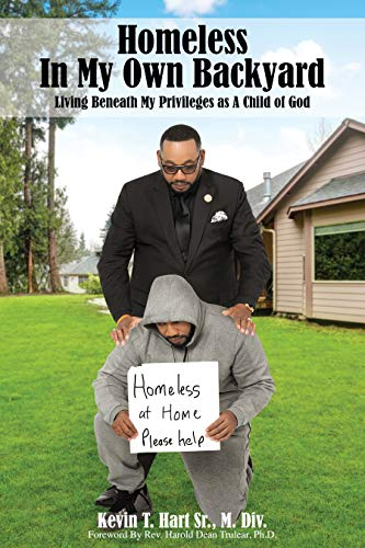 Free: Homeless In My Own Backyard: Living Beneath My Privilege as a Child of God