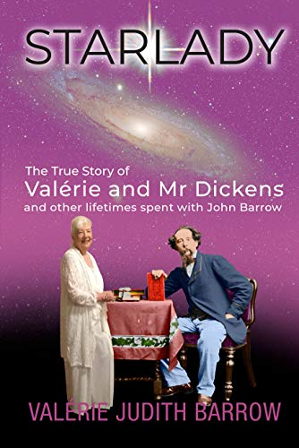 Free: Starlady: The True Story of Valerie and Mr Dickens: and other lifetimes spent with John Barrow