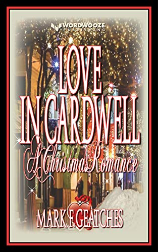 Free: Love In Cardwell: A Christmas Romance