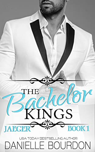 Free: The Bachelor Kings: Jaeger (Book 1)