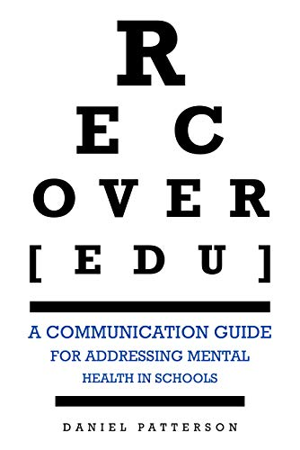 Free: RECOVER[edu] : A Communication Guide for Addressing Mental Health in Schools Kindle Edition