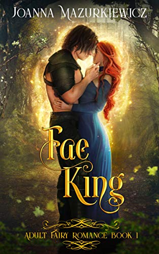 Fae King: Adult Fairy Tale Romance (Book 1)