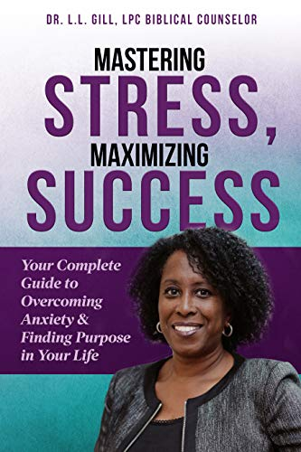 Free: Mastering Stress, Maximizing Success: Your Complete Guide to Overcoming Anxiety & Finding Purpose in Your Life