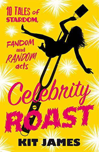Celebrity Roast: Ten Tales of Stardom, Fandom and Random Acts