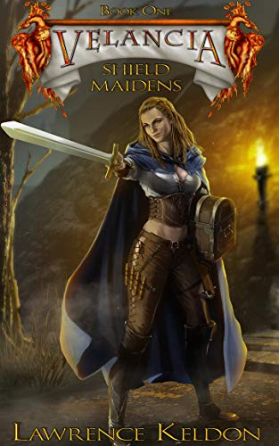 Velancia: The Shield Maidens (Book One)