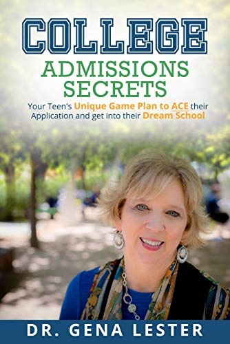 Free: College Admissions Secrets: Your Teen's Unique Game Plan To ACE Their Applications and Get Into Their Dream School