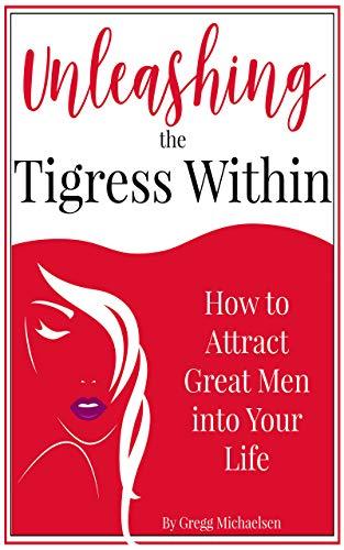 Unleashing the Tigress Within