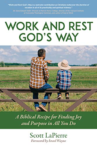 Work and Rest God's Way: A Biblical Recipe for Finding Joy and Purpose in All You Do
