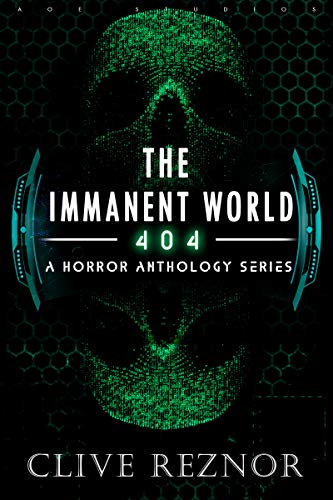 The Immanent World: 404 – A Horror Anthology Series