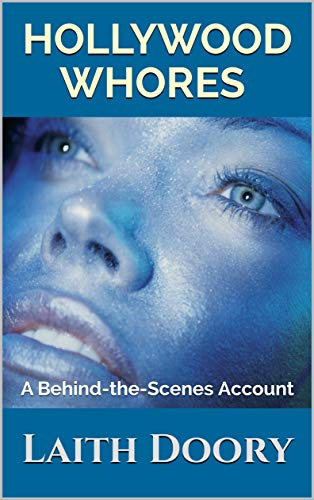 Free: Hollywood Whores: A Behind-the-Scenes Account
