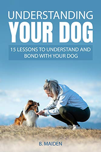 Understanding Your Dog: 15 Lessons to Understand and Bond With Your Dog
